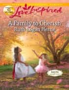 A Family to Cherish (Mills & Boon Love Inspired) (Men of Allegany County, Book 5) eBook by Ruth Logan Herne