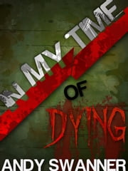 In My Time of Dying ebook by Andy Swanner