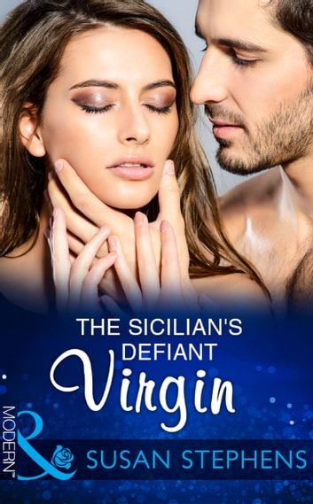 The Sicilian's Defiant Virgin (Mills & Boon Modern) 電子書 by Susan Stephens