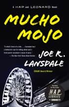 Mucho Mojo - A Hap and Leonard Novel (2) ebook by Joe R. Lansdale
