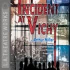 Incident At Vichy audiobook by Arthur Miller