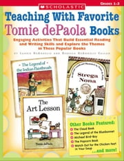 Teaching With Favorite Tomie dePaola Books: Engaging Activities That Build Essential Reading and Writing Skills and Explore the Themes in These Popula ebook by Callan, Rebecca DeAngelis