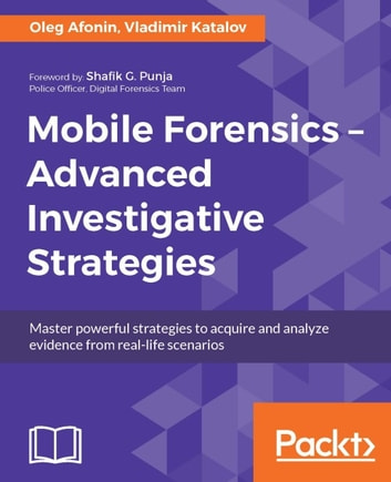 Mobile forensics advanced investigative strategies ebook by mobile forensics advanced investigative strategies ebook by vladimir katalovoleg afonin fandeluxe Images