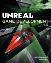 Unreal Game Development ebook by Amresh, Ashish