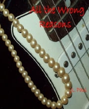 All the Wrong Reasons ebook by JL Paul