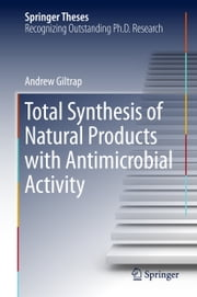 Total Synthesis of Natural Products with Antimicrobial Activity ebook by Andrew Giltrap
