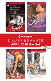 Harlequin Kimani Romance April 2016 Box Set - Tonight\Falling for Autumn\Tender Kisses\Model Attraction ebook by Harlequin,Sherelle Green,Sheryl Lister,Sharon C. Cooper