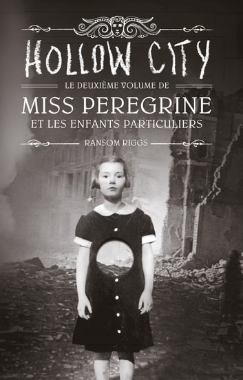 Miss Peregrine, Tome 02 - Hollow city ebook by Ransom Riggs