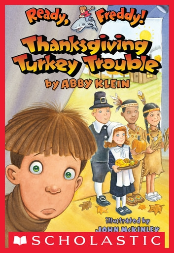 Ready, Freddy! #15: Thanksgiving Turkey Trouble ebook by Abby Klein