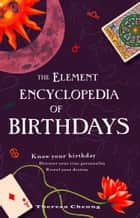 The Element Encyclopedia of Birthdays ebook by Theresa Cheung