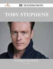 Toby Stephens 112 Success Facts - Everything you need to know about Toby Stephens ebook by Karen Buck