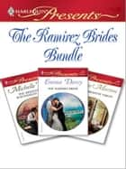 The Ramirez Brides Bundle - The Ramirez Bride\The Brazilian's Blackmailed Bride\The Disobedient Virgin ebook by Emma Darcy, Michelle Reid, Sandra Marton