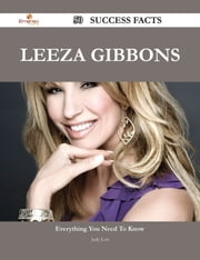 Leeza Gibbons 50 Success Facts - Everything you need to know about Leeza Gibbons ebook by Judy Lott
