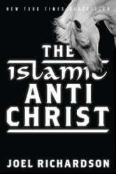 The Islamic AntiChrist - The Shocking Truth about the Real Nature of the Beast ebook by Joel Richardson