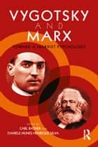 Vygotsky and Marx - Toward a Marxist Psychology ebook by Carl Ratner, Daniele Nunes Henrique Silva