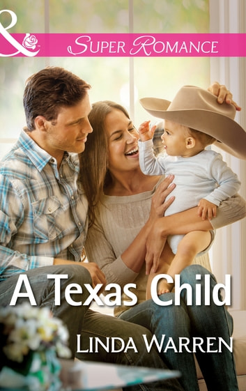A Texas Child (Mills & Boon Superromance) (Willow Creek, Texas, Book 3) ebook by Linda Warren
