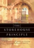 The Storehouse Principle - A Revolutionary God Idea for Creating Extraordinary Financial Security ebook by Al Jandl, Van Crouch
