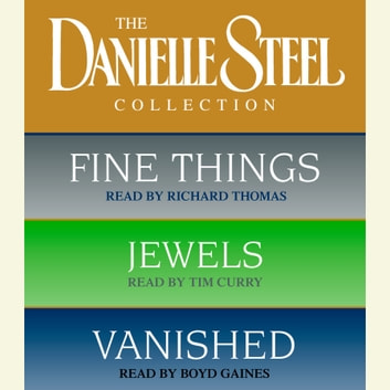 Danielle Steel Value Collection - Fine Things, Jewels, Vanished audiobook by Danielle Steel