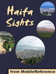 Haifa Sights: a travel guide to the top 13 attractions in Haifa, Israel (Mobi Sights) ebook by MobileReference
