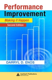 Performance Improvement: Making it Happen, Second Edition ebook by Enos, Darryl D.