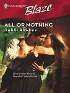 All or Nothing ebook by Debbi Rawlins