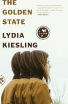 The Golden State - A Novel ebook by Lydia Kiesling