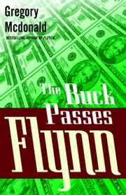 The Buck Passes Flynn ebook by Gregory Mcdonald