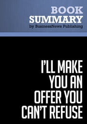 Summary: I'll Make You an Offer You Can't Refuse - Michael Franzese ebook by BusinessNews Publishing