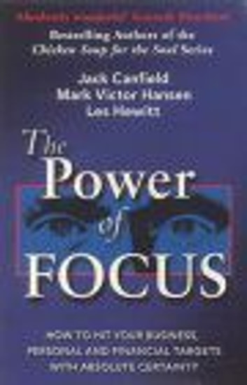 The Power Of Focus ebook by Jack Canfield,Mark Victor Hansen