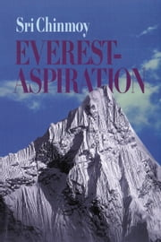 Everest-Aspiration ebook by Sri Chinmoy