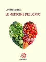 """Le Medicine dell'orto"" ebook by Lorenzo Luchetta"