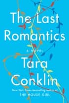 The Last Romantics ebook by Tara Conklin