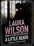 A Little Death eBook by Laura Wilson