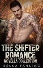 The Shifter Romance Novella Collection ebook by Becca Fanning