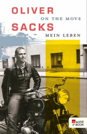 On the Move - Mein Leben ebook by Oliver Sacks, Hainer Kober