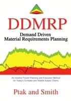 Demand Driven Material Requirements Planning (DDMRP) ebook by Carol Ptak, Chad Smith