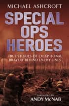 Special Ops Heroes ebook by Michael Ashcroft