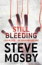 Still Bleeding ebook by Steve Mosby