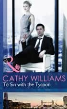To Sin with the Tycoon (Mills & Boon Modern) (Seven Sexy Sins, Book 1) ebook by Cathy Williams