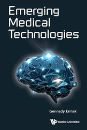 Emerging Medical Technologies ebook by Gennady Ermak
