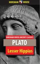 Lesser Hippias ebook by Plato, Benjamin Jowett (Translator)