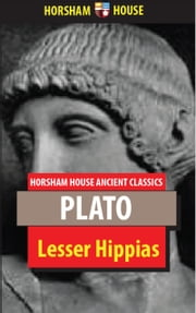 Lesser Hippias ebook by Plato,Benjamin Jowett (Translator)