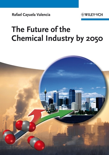The Future of the Chemical Industry by 2050 ebook by Rafael Cayuela Valencia