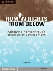 Human Rights from Below - Achieving Rights Through Community Development ebook by Jim Ife