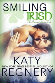 Smiling Irish - The Summerhaven Trio, #2 ebook by Katy Regnery