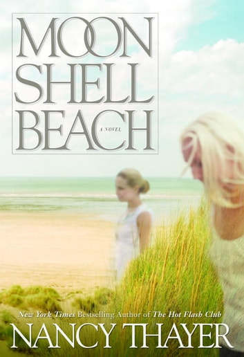 Moon Shell Beach - A Novel ebook by Nancy Thayer