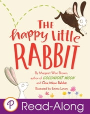 The Happy Little Rabbit ebook by Margaret Wise Brown,Emma Levey
