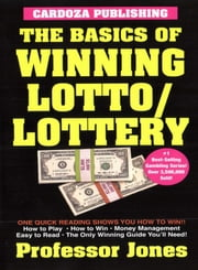 Basics of Winning Lotto/ Lottery ebook by Professor Jones