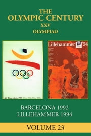 XXV Olympiad - Barcelona 1992, Lillehammer 1994 ebook by George Constable