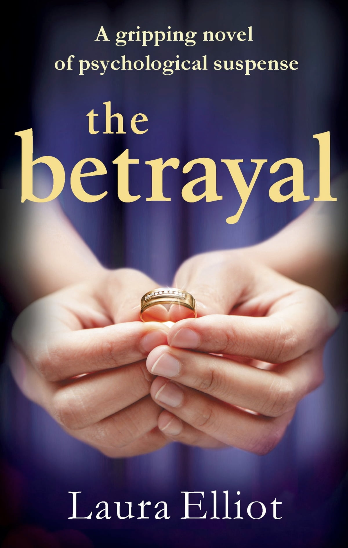 The Betrayal  A Gripping Novel Of Psychological Suspense Ebook By Laura  Elliot
